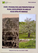State, possibilities and perspectives of rural development on area of huge open-pit minings – Book of abstrakt